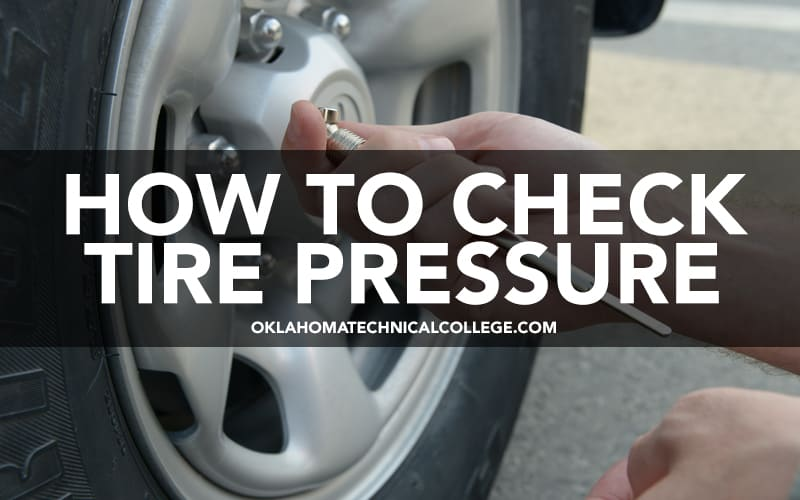 photo of someone checking tire pressure for oklahoma technical college blog tulsa, ok