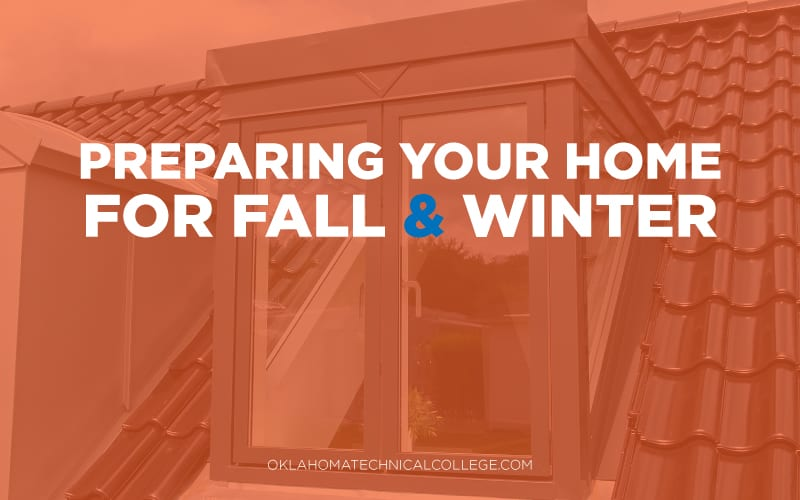 header image for preparing your home for fall and winter blog - oklahoma technical college - tulsa, ok
