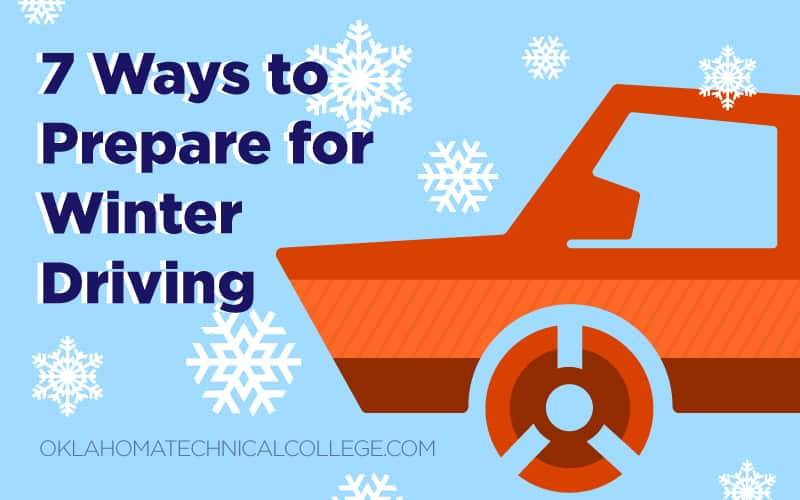 7 ways to prepare for winter blog header image - oklahoma technical college - tulsa, ok